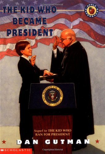 The Kid Who Became President (0590023764) by Gutman, Dan