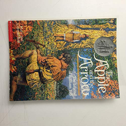 9780590023771: THE APPLE AND THE ARROW THE LEGEND OF WILLIAM TELL