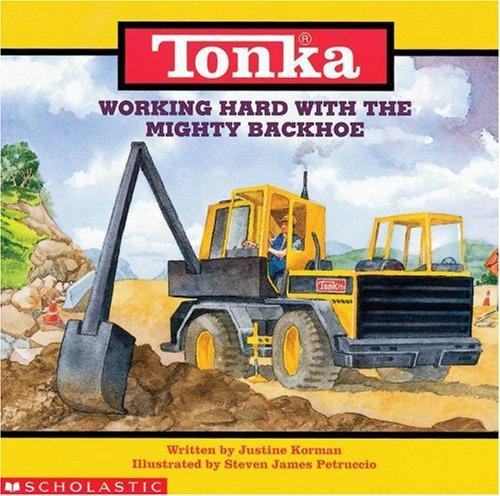 9780590023788: Working Hard With Mighty Backhoe (Tonka)