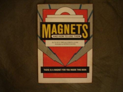 Magnets and How to Use Them