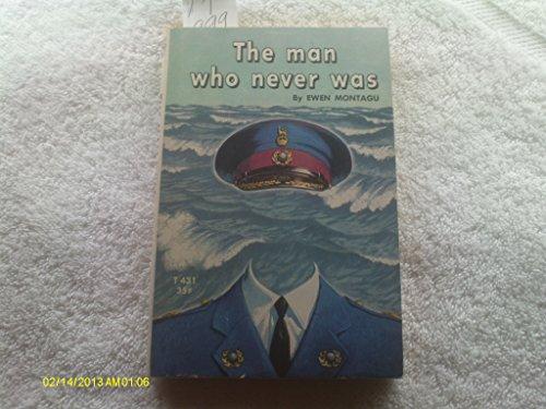 Man Who Never Was: Ewen Montagu