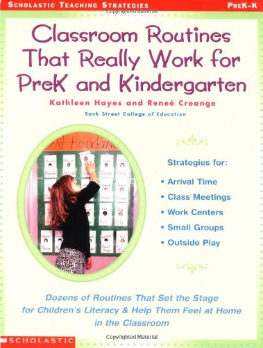 9780590029285: Classroom Routines That Really Work for Pre-K and Kindergarten: Dozens of Other Routines That Set the Stage for Children's Literacy & Help Them Feel At Home in the Classroom