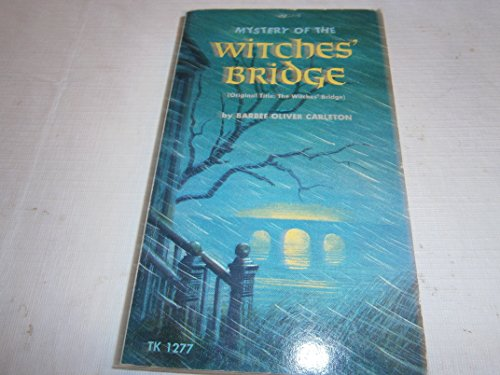 Mystery Of The Witches Bridge: Barbee Oliver Carleton