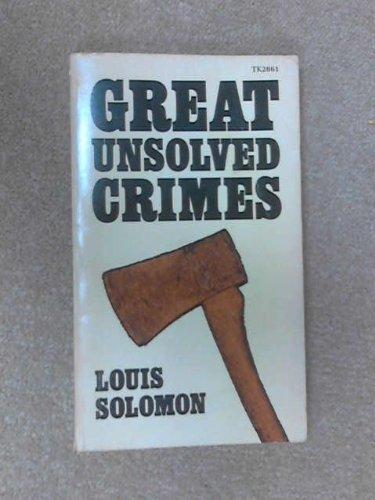 Great Unsolved Crimes: Solomon, Louis