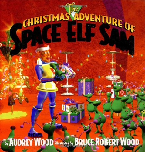 The Christmas Adventure of Space Elf Sam ( Inscribed By Wood with Special Drrawing and Signature By...