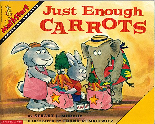 9780590031462: Just Enough Carrots (MathStart, Comparing Amounts)
