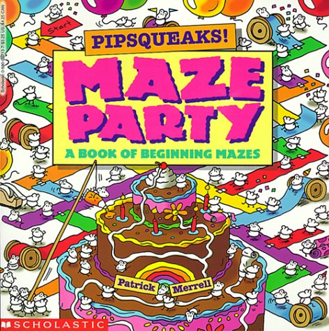 Pipsqueaks! Maze Party (Read with Me Cartwheel Books (Scholastic Paperback)): Merrell, Patrick