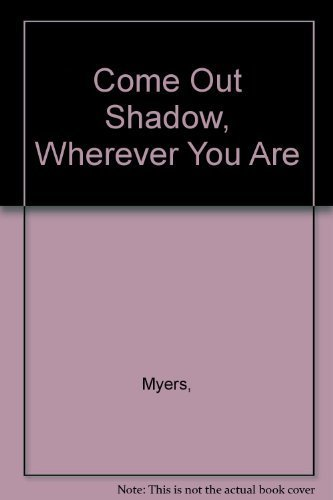 9780590044417: Come Out Shadow, Wherever You Are