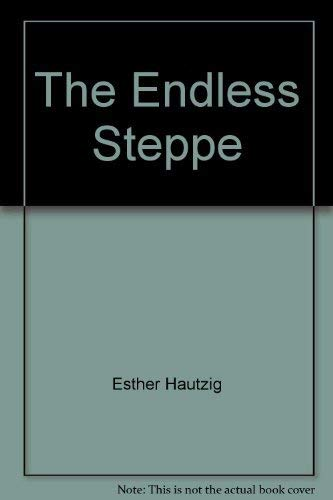 9780590044455: The Endless Steppe : Growing up in Siberia