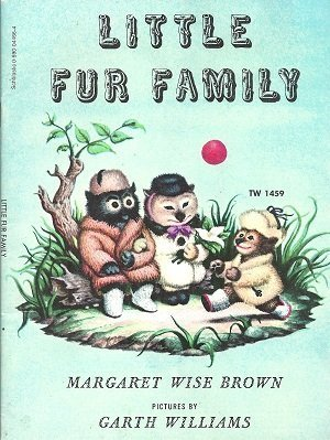 LITTLE FUR FAMILY (TW1459): Margaret Wise Brown