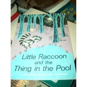 Little Raccoon And The Thing In The Pool (9780590044677) by Lilian Moore