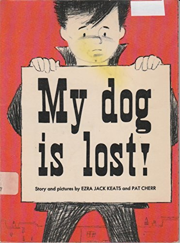 My Dog is Lost!: Keats, Ezra Jack; Cherr, Pat