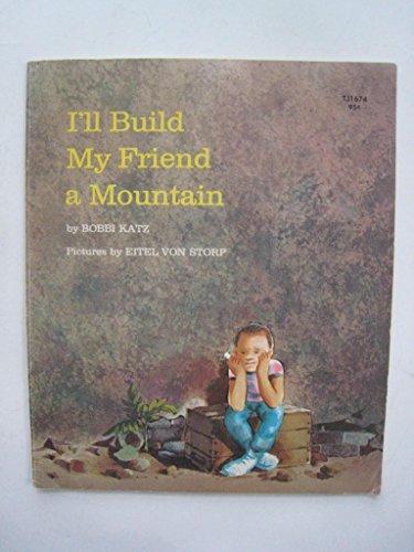 9780590045322: I'll Build My Friend A Mountain