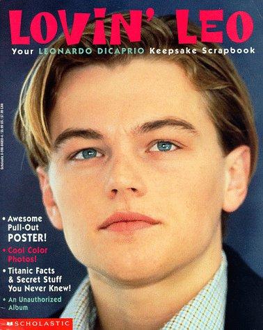 9780590048552: Lovin' Leo: Your Leonardo Dicaprio Keepsake Scrapbook