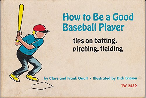How to Be a Good Baseball Player: Gault, Frank