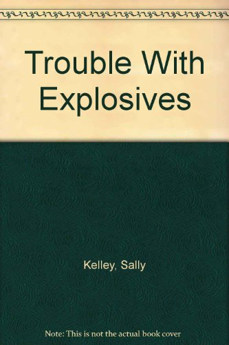 9780590054010: Trouble With Explosives