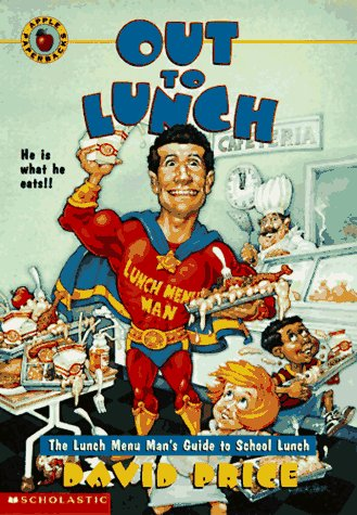 Out to Lunch: The Lunch Menu Man's Guide to School Lunch (0590054112) by Price, David; Price, D.; Bradford
