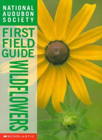 Wildflowers (National Audubon Society First Field Guides): Susan Hood