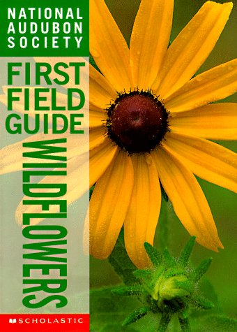 Wildflowers (Audubon Society First Field Guide) [Hardcover]