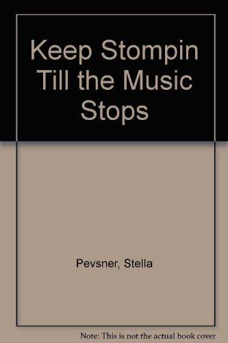 Keep Stompin Till the Music Stops: Pevsner, Stella