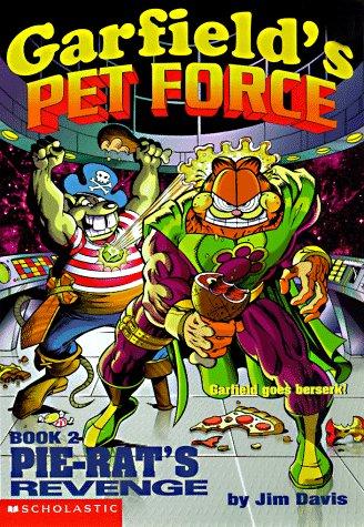 Pie-Rat's Revenge (Garfield's Pet Force): Davis, Jim; Teitelbaum,