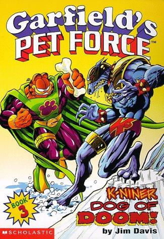 K-Niner Dog of Doom (Garfield's Pet Force,: Davis, Jim; Teitelbaum,