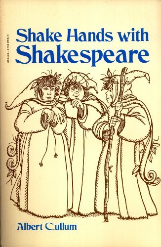 Shake Hands With Shakespeare Eight Plays for Elementary Schools: Albert Cullum