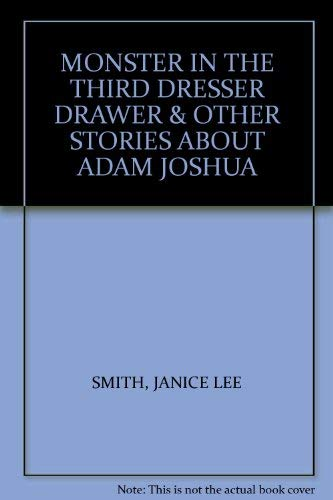 9780590062152: MONSTER IN THE THIRD DRESSER DRAWER & OTHER STORIES ABOUT ADAM JOSHUA