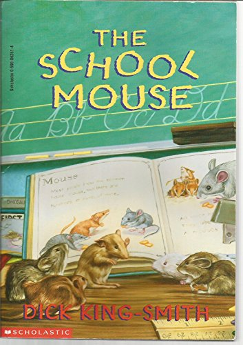 The School Mouse 9780590062510 EVERYONE HAS HEARD OF HOUSE MICE AND FIELD MICE AND CHURCH MICE, BUT FLORA IS THE FIRST-EVER SCHOOL MOUSE. BEING THE FIRST ANYTHING IS H