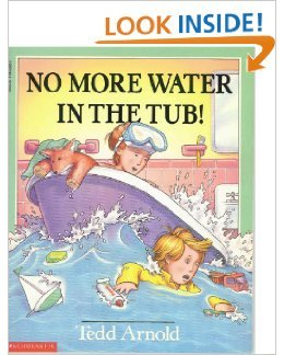 9780590062626: No More Water in the Tub! [Taschenbuch] by Tedd Arnold