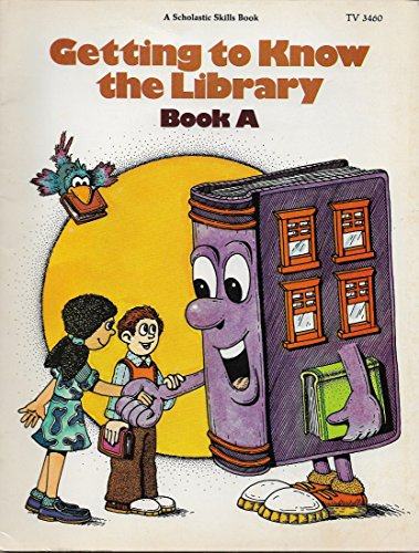 9780590063746: Getting to know the library: Book A (A Scholastic Skills Book)