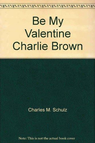 9780590066112: Be My Valentine Charlie Brown