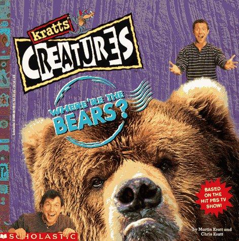 Kratts' Creatures: Where're the Bears? (9780590067409) by Martin Kratt; Chris Kratt