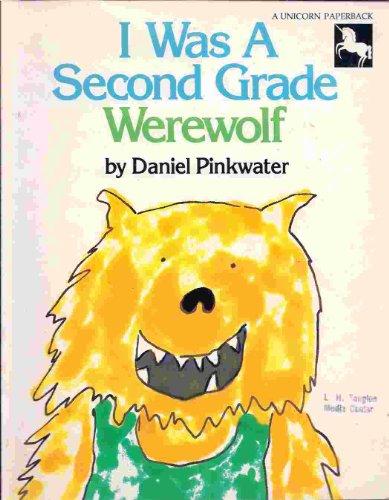 I Was a Second Grade Werewolf: Pinkwater, Daniel