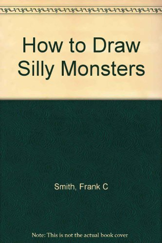 9780590069038: How to Draw Silly Monsters