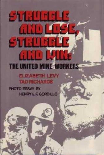9780590073554: Struggle and lose, struggle and win: The United Mine Workers