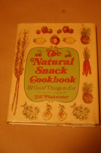 9780590073745: The Natural Snack Cookbook [First Printing]