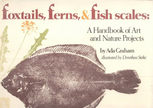 FOXTAILS, FERNS, AND FISH SCALES: Graham, Ada