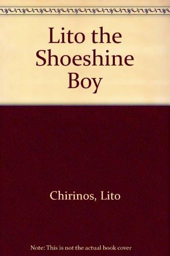 Lito the Shoeshine Boy: Chirinos, Lito, Mangurian,