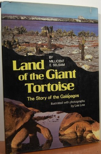 Land of the Giant Tortoise: The Story of the Galapagos: Selsam, Millicent Ellis