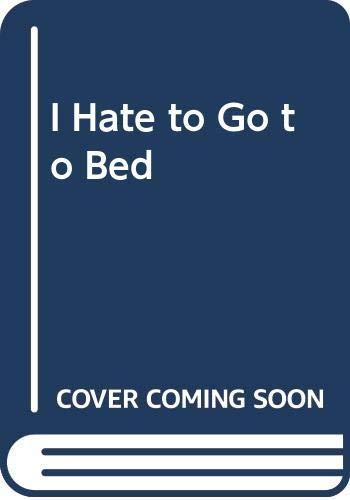 I Hate to Go to Bed (0590074725) by Judi Barrett; Ray Cruz