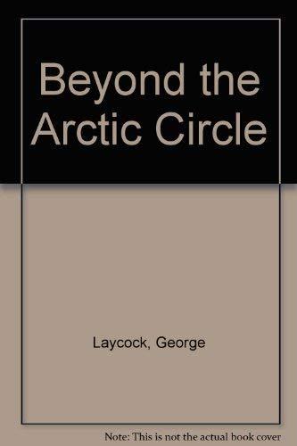 9780590074810: Beyond the Arctic Circle