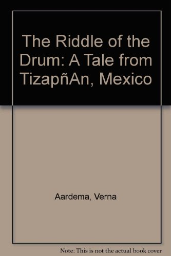 The Riddle of the Drum: A Tale: Aardema, Verna, Chen,