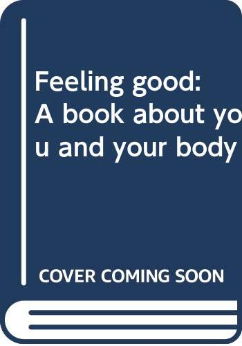 9780590075107: Feeling good: A book about you and your body