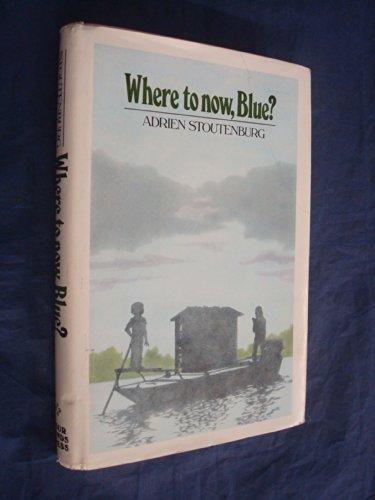 Where to now, Blue?: Adrien Stoutenburg