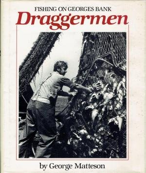 Draggermen: Fishing on Georges Bank: Matteson, George *(Inscribed by Author)*
