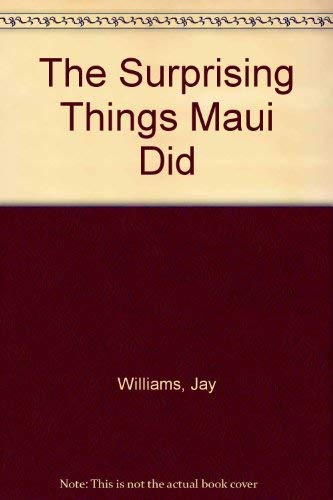 The Surprising Things Maui Did (0590075535) by Williams, Jay; Mikolaycak, Charles
