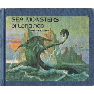 Sea Monsters of Long Ago: Millicent E. Selsam
