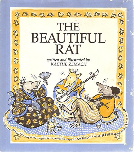 The Beautiful Rat: Zemach, Kaethe (Written and Illustrated by)