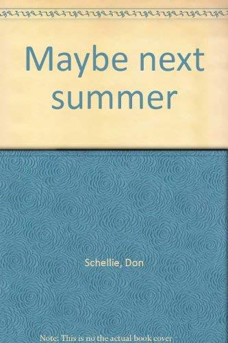 Maybe Next Summer: Schellie, Don